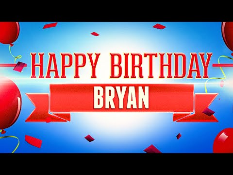 Happy Birthday Bryan