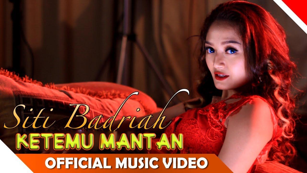 SITI BADRIAH - KETEMU MANTAN | DANGDUT TERBARU 2017 - YouTube