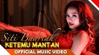 Video SITI BADRIAH - KETEMU MANTAN | DANGDUT TERBARU 2017 download MP3, 3GP, MP4, WEBM, AVI, FLV Agustus 2017