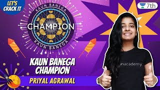KBC - Kaun Bnaega Champion | Unacademy Class 7 | Priyal Agrawal