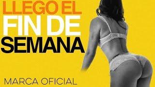 LLEGO EL FIN DE SEMANA- Marca Oficial - [ Audio Oficial ] 🔥🍑🍺