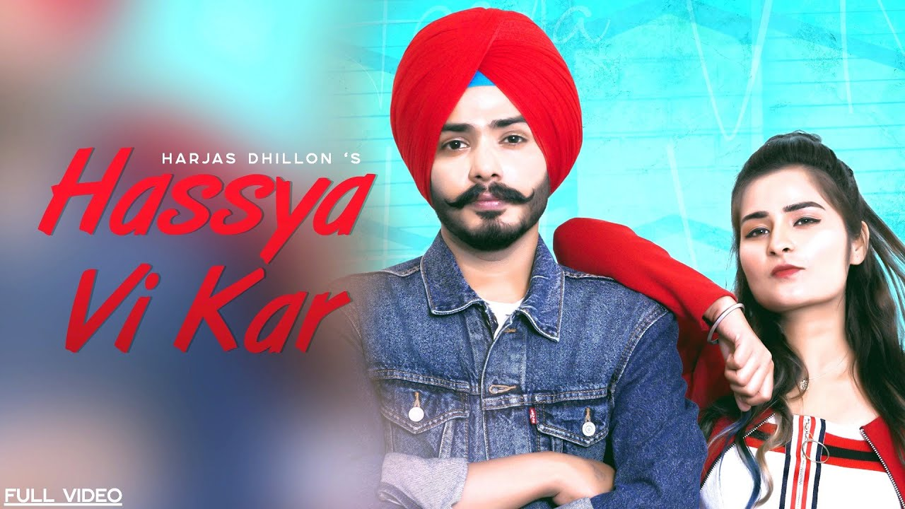 Hassya vi Kar (Official Video) Harjas Dhillon ft. Prabh Kaur | New Punjabi Songs 2019