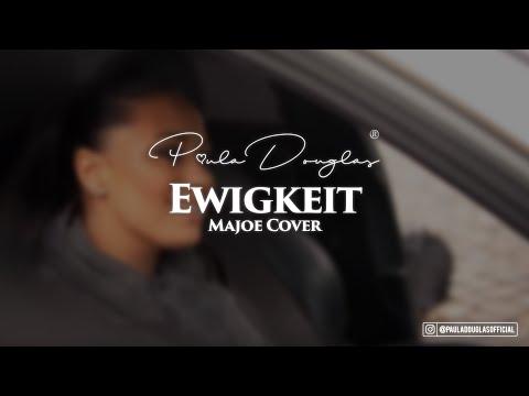 Ewigkeit - Majoe Cover by Paula Douglas prod. by SVD, Deadeye