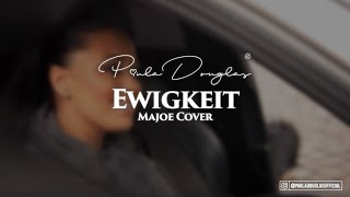 Ewigkeit - Majoe Cover by Paula Douglas prod. by SVD, Deadeye