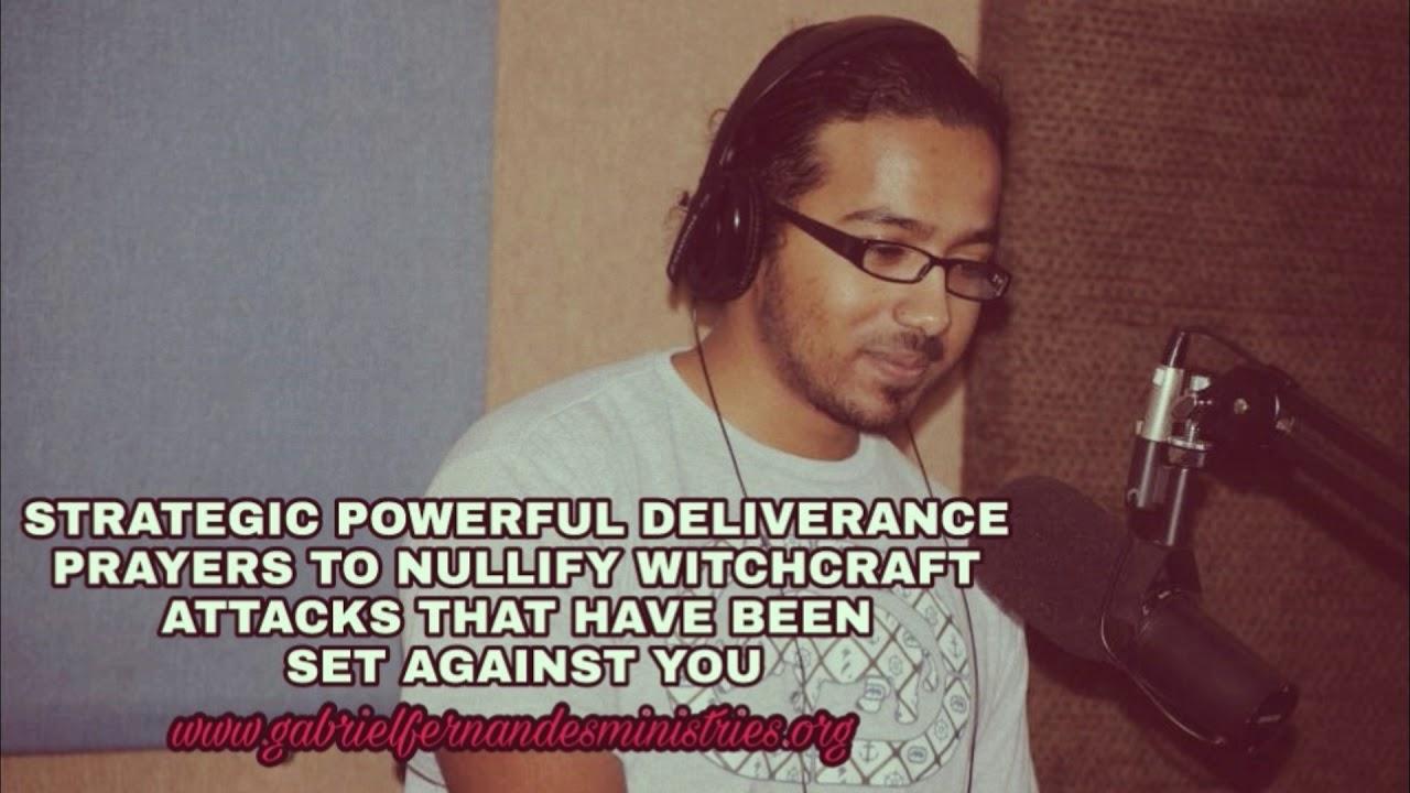 Strategic powerful deliverance prayers against witchcraft by Evangelist Gabriel Fernandes