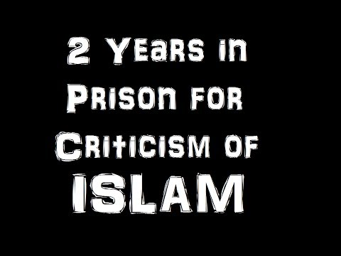 2 Years in Prison for Criticism of Islam!!!!!!!!!!!