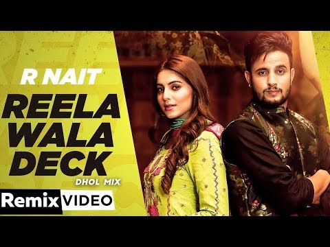 reela-wala-deck-(dhol-mix)-|-r-nait-ft-labh-heera-|-ginni-kapoor-|-latest-punjabi-songs-2020