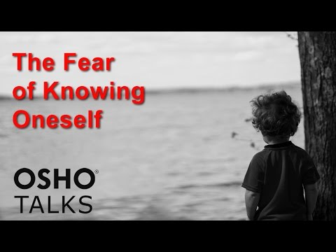 OSHO: The Fear of Knowing Oneself ...