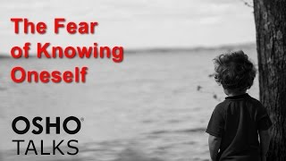 OSHO: The Fear of Knowing Oneself ... thumbnail
