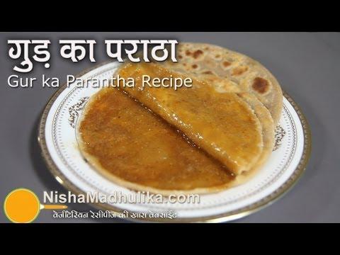 Gur ka paratha - Jaggery Stuffed paratha - Sweet Paratha