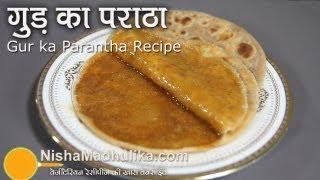 Gur ka paratha - Jaggery Paratha Recipe