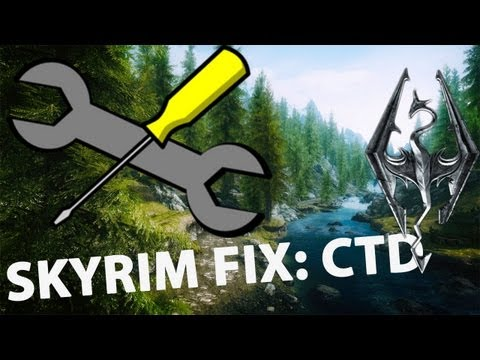 How To Fix Crash To Desktop: Skyrim Fix