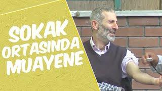 Mustafa Karadeniz -SOKAK ORTASINDA MUAYENE