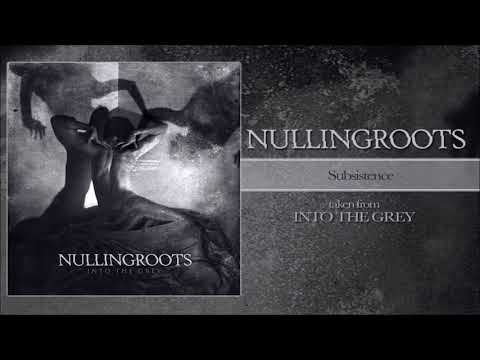 NULLINGROOTS -  SUBSISTENCE (official video)