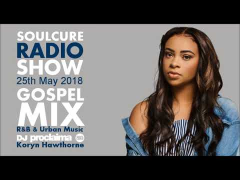 Gospel Music Mix 2018Christian R&B and More on the Soulcure Radio Show with DJ Proclaima25th May