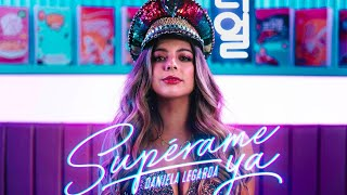 SUPÉRAME YA - DANIELA LEGARDA (Video Oficial)