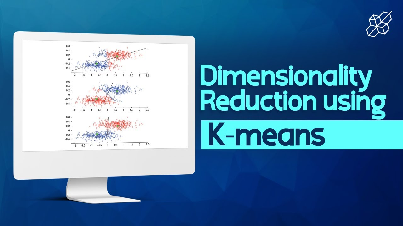 Dimensionality Reduction with K-Means | Learn Machine Learning