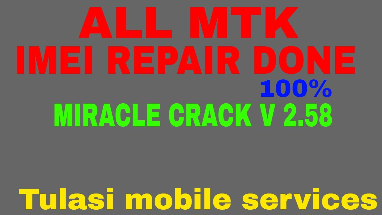 ALL MTK CUP IMEI REPAIR BY MIRACLE BOX CRACK V 2 58 HIDE IMEI FILE 2018  (HINDI)