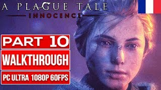A PLAGUE TALE INNOCENCE (100%) | FRENCH | Gameplay Walkthrough PART 10 No Commentary [1080p 60fps]