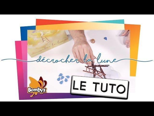 DÉCROCHER LA LUNE - Le Tutoriel