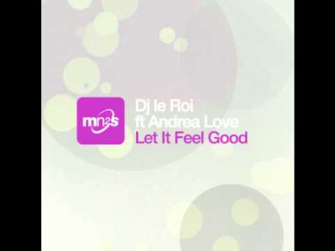 DJ Le Roi feat Andrea Love - Let It Feel Good (Atjazz Remix)