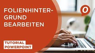 MS PowerPoint: Folienhintergrund bearbeiten