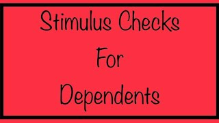Stimulus Checks for Dependents Update – Tuesday, August 4th Update