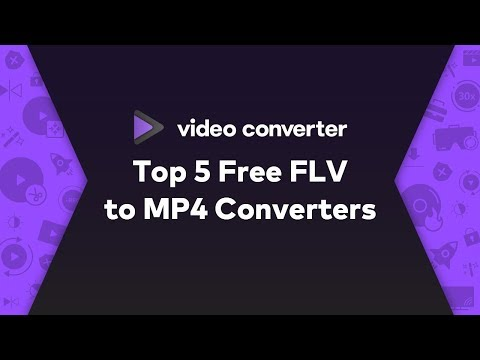 2020 - Top 5 Free FLV To MP4 Converters