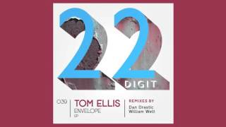 Tom Ellis - Envelope (Dan Drastic Remix) (22DIGIT039)