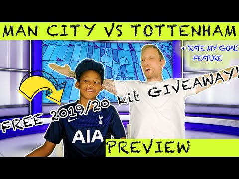 manchester-city-v-tottenham-hotspur-f.c.-17.08.19-i-match-preview-+free-kit-giveaway-+-rate-my-goal