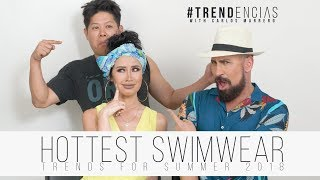 Hottest Swimwear Trends for Summer 2018 with LISA OPIE | Trendencias with Carlos Marrero