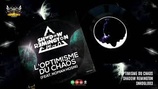 Shadow Remington - L'Optimisme Du Chaos (ft. Noman Hosni) | PSYTRIBE