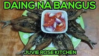 DAING NA BANGOS - JUVIE ROSE KITCHEN