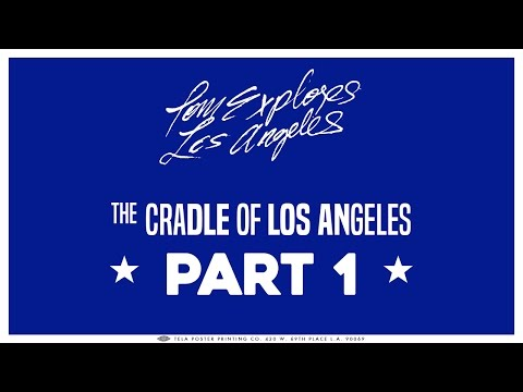 The Cradle of Los Angeles | Part 1