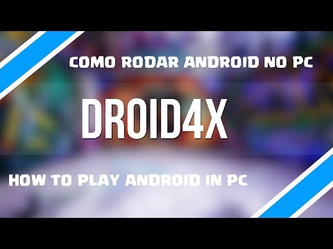 Como Rodar Android No PC - Droid4x - Emulador De Android Para PC