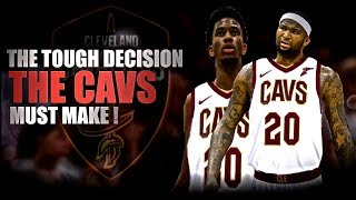 The Tough Decision The Cavs MUST make!
