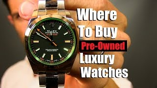 Luxury Watch Buying Tips | How  And Where To Buy Pre-Owned Luxury Watches