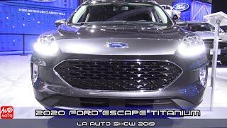 2020 Ford Escape Titanium - Exterior And Interior - LA Auto Show 2019
