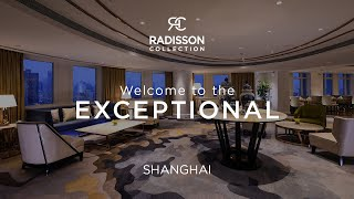 Radisson Collection launches in Asia | Shanghai