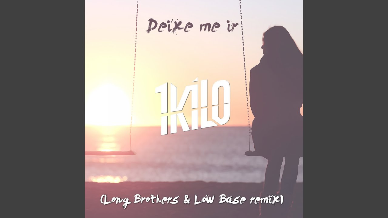 Deixe Me Ir Long Brothers Low Base Remix Youtube