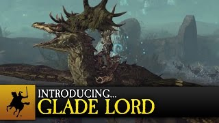 Total War: WARHAMMER - Introducing... Glade Lord & Forest Dragon