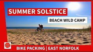 SUMMER SOLSTICE | Overnight Wild Camp on Norfolk Beach - Bike packing.