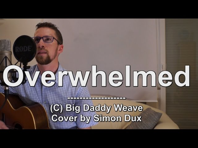big-daddy-weave-overwhelmed-acoustic-cover-by-simon-simon-dux-music