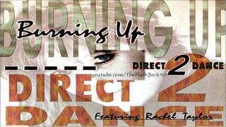 Direct 2 Dance - Burning Up (Club Mix Extended)