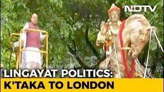 From Karnataka To London, Politics Over Lingayat Votes Takes A Giant Leap