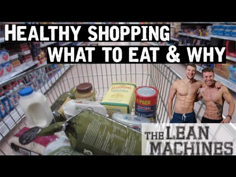 Healthy food shopping - What to eat & why.