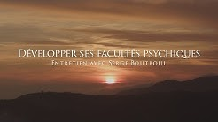 Serge Boutboul : Développer ses facultés psychiques