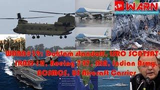 WARN#39: DOKLAM STANDOFF, SCATSAT-1, IRNSS-1H, BOEING 747, NIA, INDIAN ARMY, NCSMCS, US AIRCRAFT
