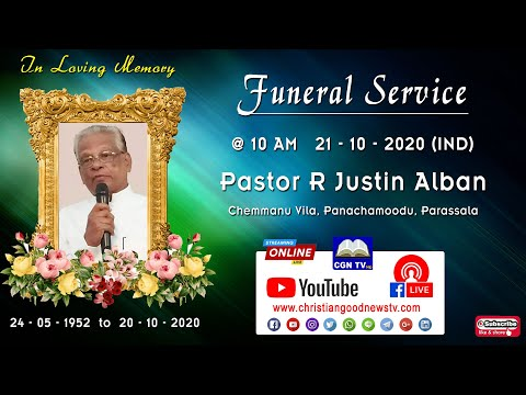 Funeral Service of Pastor  R.J.Justin Alban @ 10 AM   21 - 10 - 2020 (IND)
