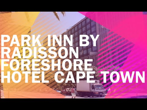 Hotel **** Park Inn by Radisson Cape Town Foreshore, South Africa.